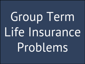 8 Problems with Group Term Life Insurance