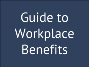 Definitive Guide to Workplace Benefits