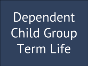3 Dependent Child Group Term Life Insurance Q&A's