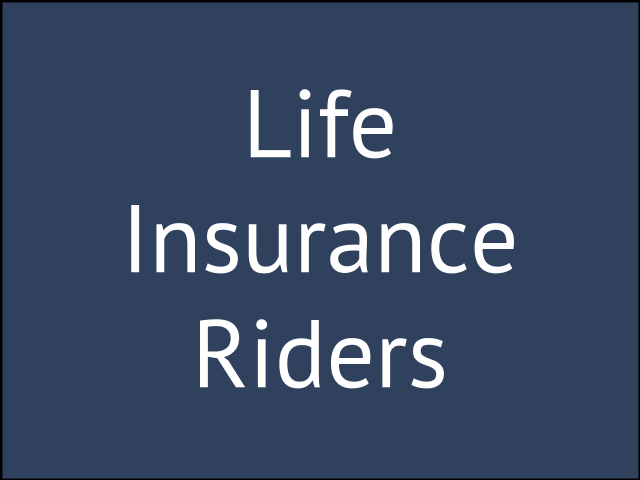 Life Insurance Riders: 13 (Often Forgotten) Policy Power ...