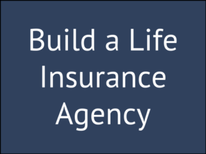 How to Build a Successful Life Insurance Agency from Scratch