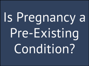 Is Pregnancy a Pre-Existing Condition for Short Term Disability?
