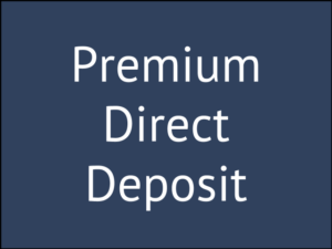 Ditch the Payroll Deduction for Premium Direct Deposit