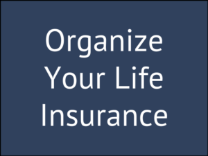 10 Steps to Organize Your Life Insurance Paperwork Completely