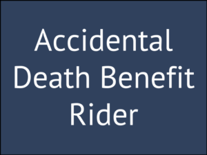 Should You Add the Accidental Death Benefit Rider?