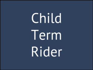 3 Reasons You Should Add a Children's Term Rider