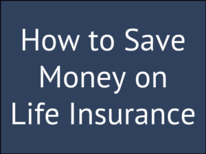 19 Ways to Save Money on Life Insurance Premiums