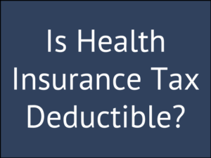 Is the Cost of Health Insurance Tax Deductible? - GLG America